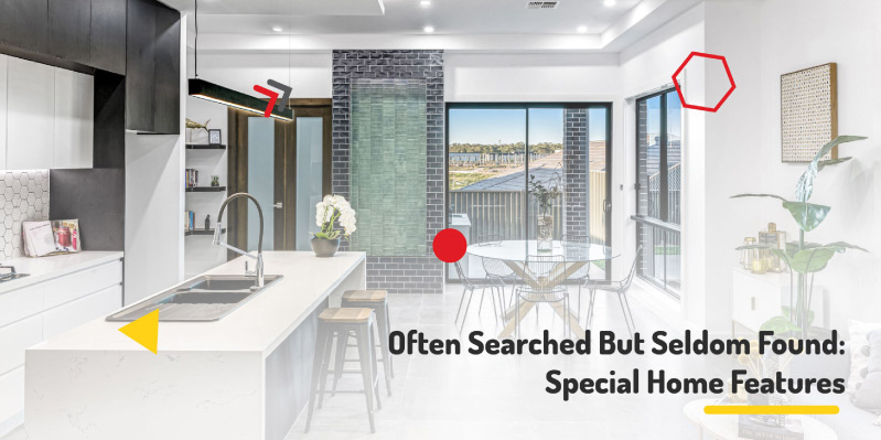 Often Searched But Seldom Found: Special Home Features