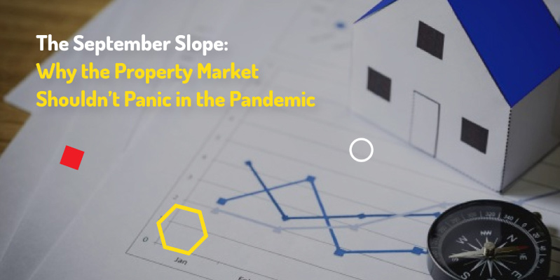 The September Slope: Why the Property Market Shouldn't Panic in the Pandemic