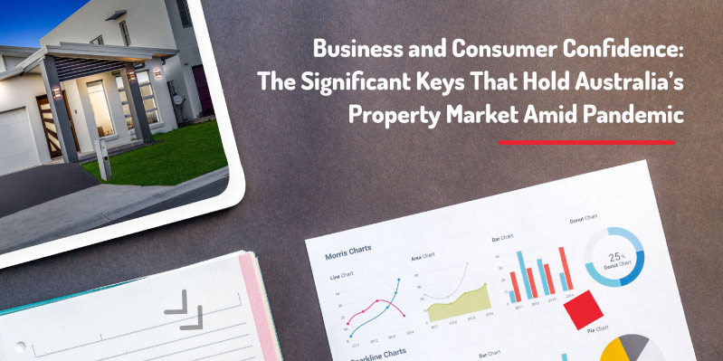 Business and Consumer Confidence: The Significant Keys That Hold Australia's Property Market Amid Pandemic
