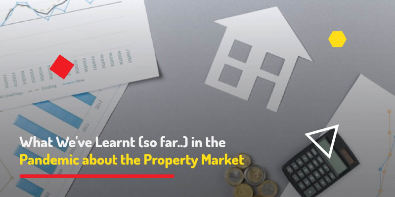What We've Learnt (so far..) in the Pandemic about the Property Market