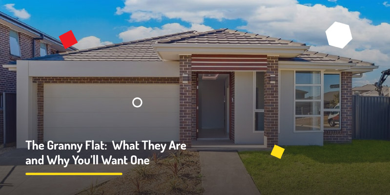 The Granny Flat: What They Are and Why You'll Want One