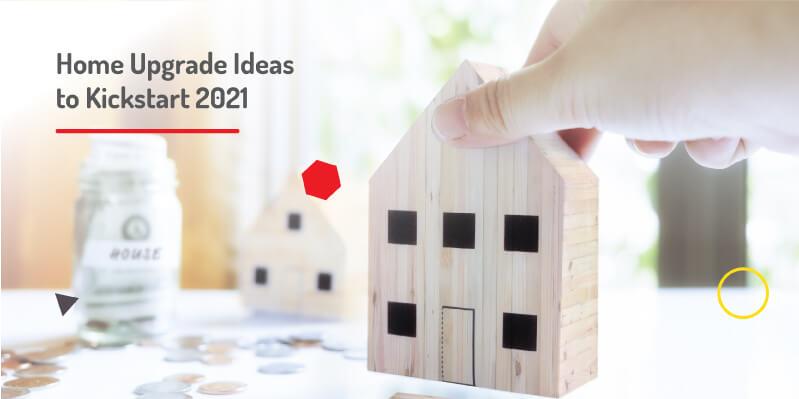 Home Upgrade Ideas to Kickstart 2021