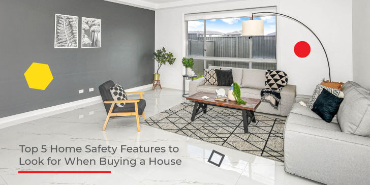 Top 5 Home Safety Features to Look for When Buying a House