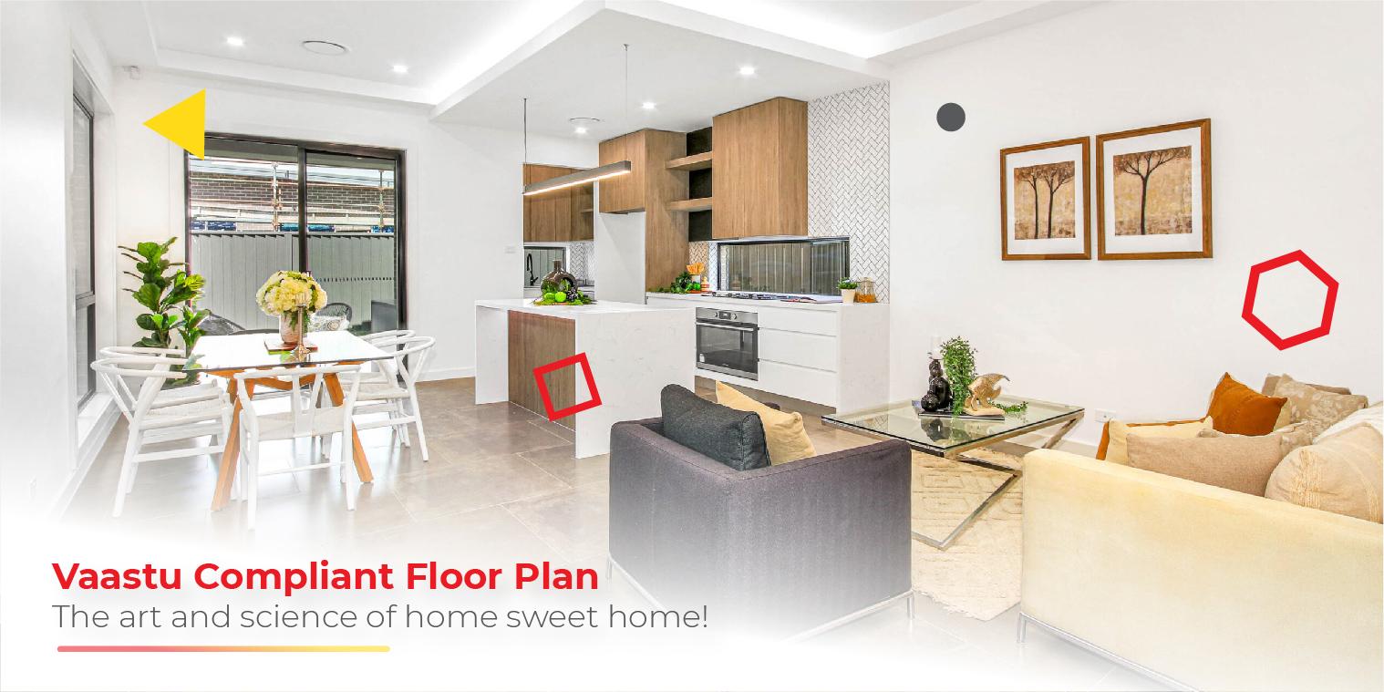 Vaastu compliant floor plan – The art and science of home sweet home!