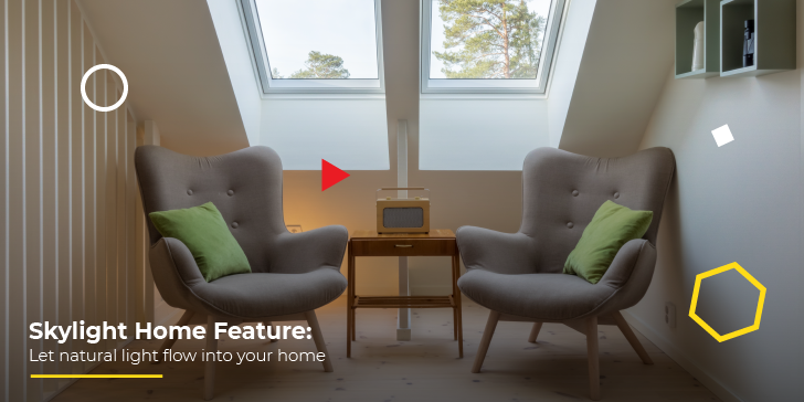 Skylight Home Feature: Let natural light flow into your home