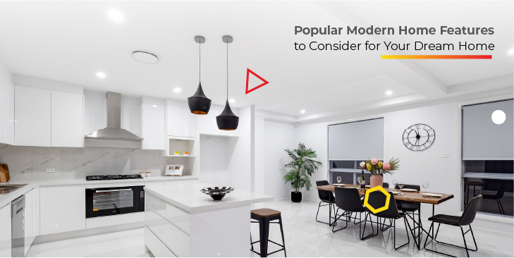 Popular Modern Home Features to Consider for Your Dream Home